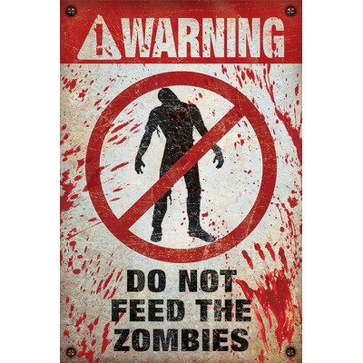"Постер ""Warning! Do Not Feed The Zombies"""